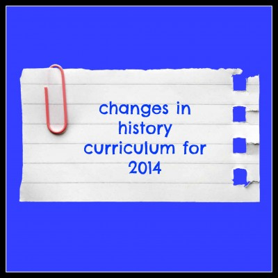 changes in history curriculum for 2014…